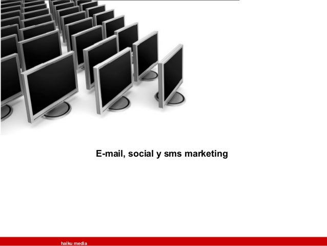 haiku media  E-mail, social y sms marketing