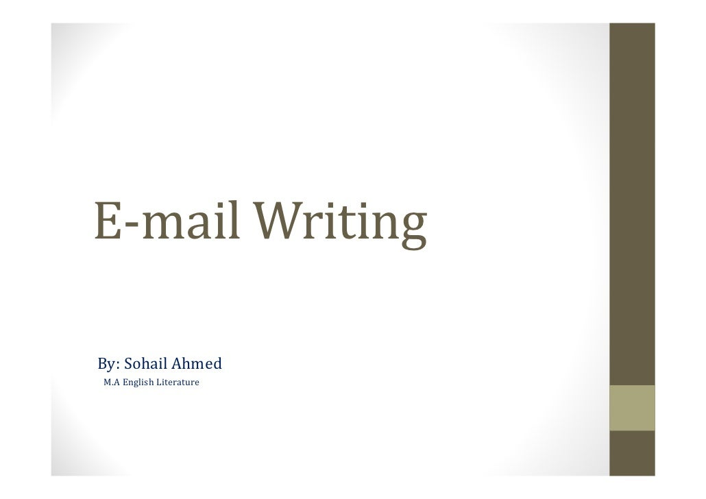 E-mail WritingBy: Sohail AhmedM.A English Literature