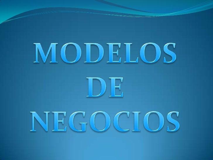 MODELOS DE NEGOCIOS<br />