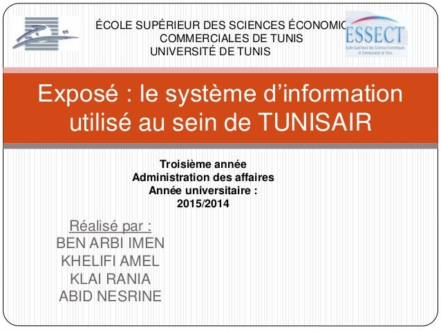 Réalisé par : BEN ARBI IMEN KHELIFI AMEL KLAI RANIA ABID NESRINE Exposé : le système d'information utilisé au sein de TUNI...