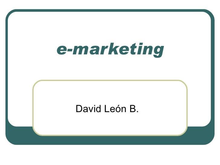 e-marketing David León B.