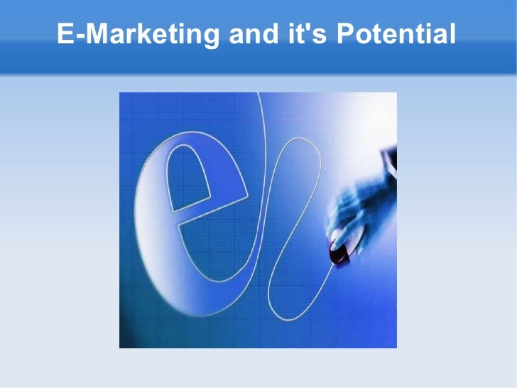 E-Marketing and it's Potential