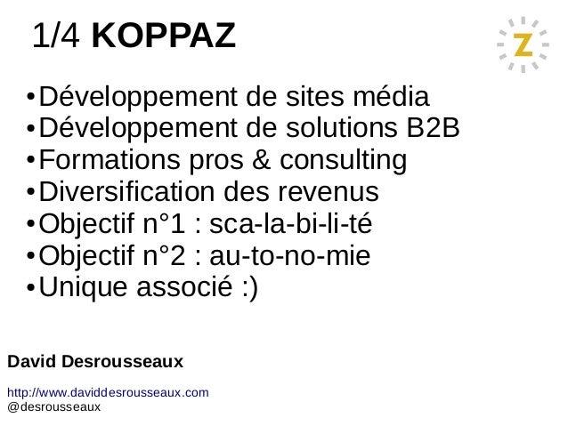 1/4 KOPPAZ ● Développement de sites média ● Développement de solutions B2B ● Formations pros & consulting ● Diversificatio...