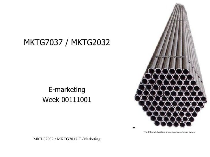 MKTG7037 / MKTG2032 E-marketing Week 00111001