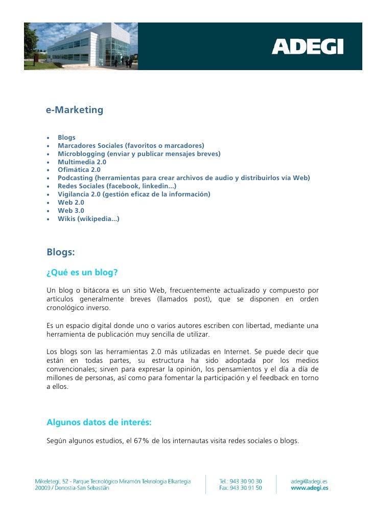 e-Marketing•   Blogs•   Marcadores Sociales (favoritos o marcadores)•   Microblogging (enviar y publicar mensajes breves)•...