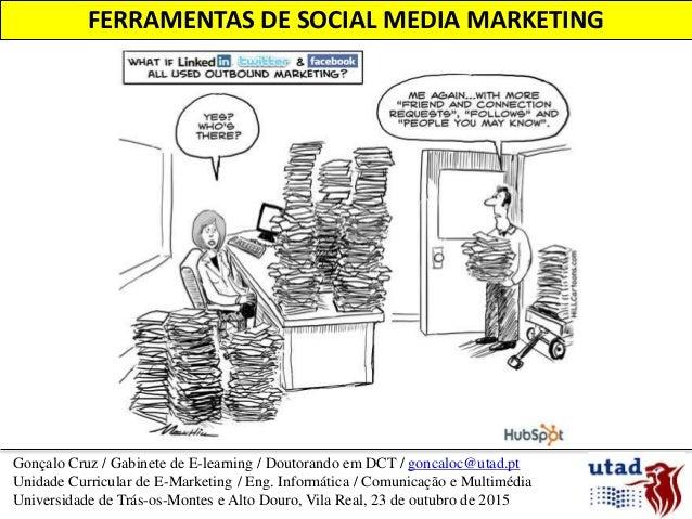 Gonçalo Cruz / Gabinete de E-learning / Doutorando em DCT / goncaloc@utad.pt Unidade Curricular de E-Marketing / Eng. Info...