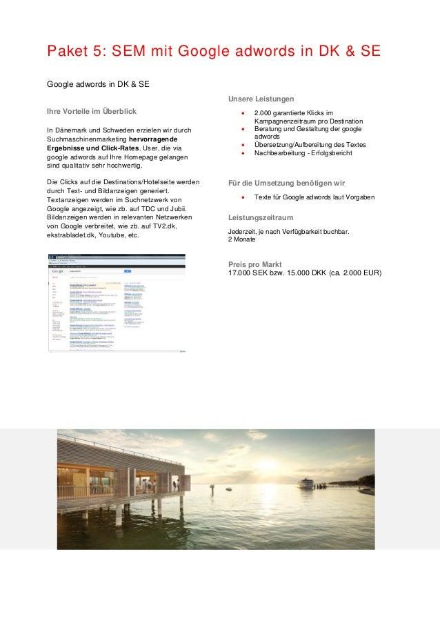 Paket 5: SEM mit Google adwords in DK & SE Google adwords in DK & SE Ihre Vorteile im Überblick In Dänemark und Schweden e...