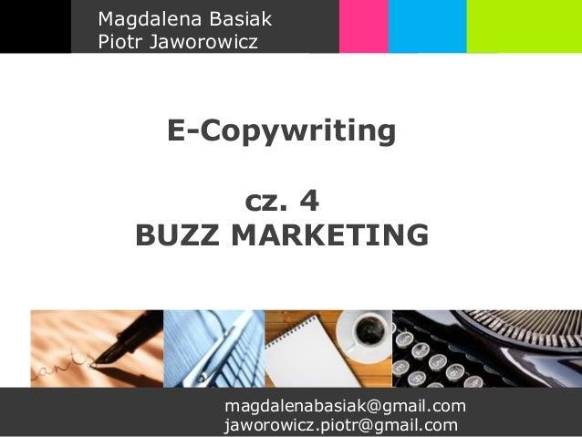 Magdalena BasiakPiotr Jaworowicz      E-Copywriting         cz. 4   BUZZ MARKETING           magdalenabasiak@gmail.com    ...