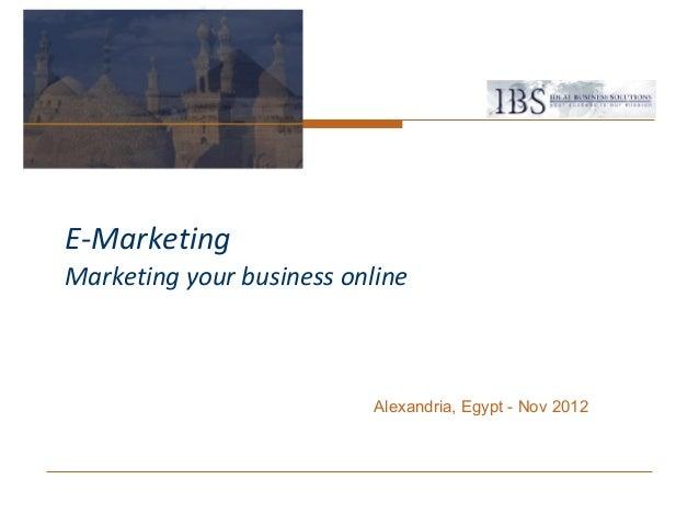 E-MarketingMarketing your business online                           Alexandria, Egypt - Nov 2012