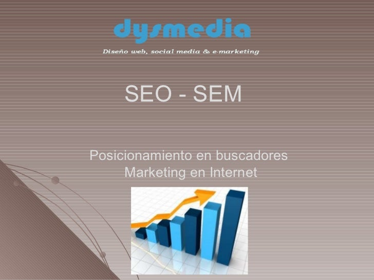 SEO - SEM Posicionamiento en buscadores  Marketing en Internet