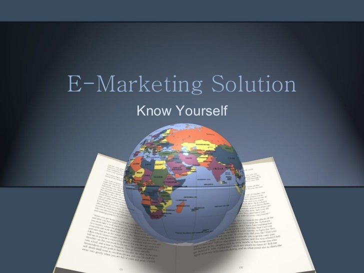 E-Marketing Solution      Know Yourself