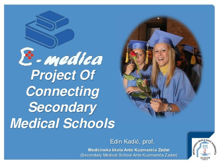 Project Of    Connecting    Secondary  Medical Schools                                       Edin Kadić, prof.            ...