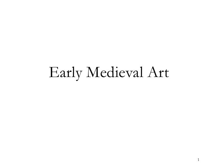Early Medieval Art                     1