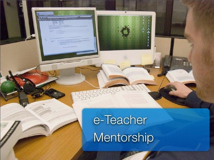 e-Teacher Mentorship              e-Teacher            Mentorship