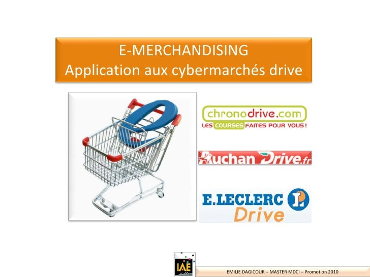 E‐MERCHANDISING Applicationauxcybermarchésdrive                            EMILIEDAGICOUR– MASTERMDCI– Promotion2...