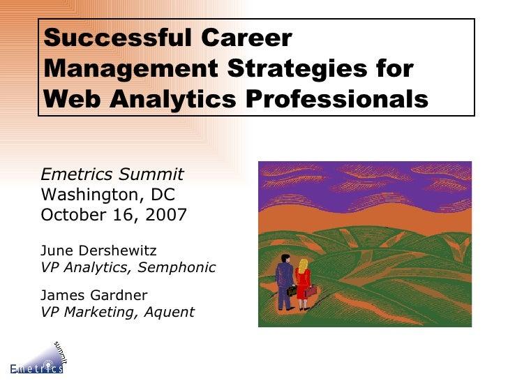Emetrics Summit Washington, DC October 16, 2007 June Dershewitz VP Analytics, Semphonic James Gardner VP Marketing, Aquent...