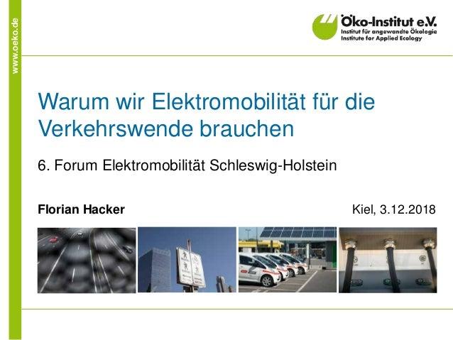 www.oeko.de Warum wir Elektromobilität für die Verkehrswende brauchen 6. Forum Elektromobilität Schleswig-Holstein Florian...