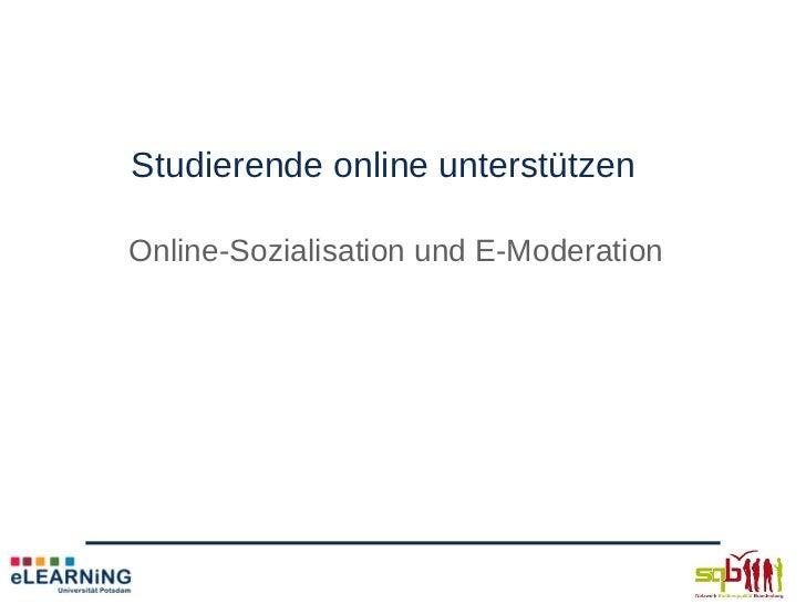 Studierende online unterstützenOnline-Sozialisation und E-Moderation