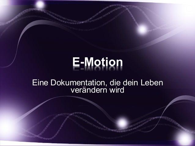 E-Motion Eine Dokumentation, die dein Leben verändern wird
