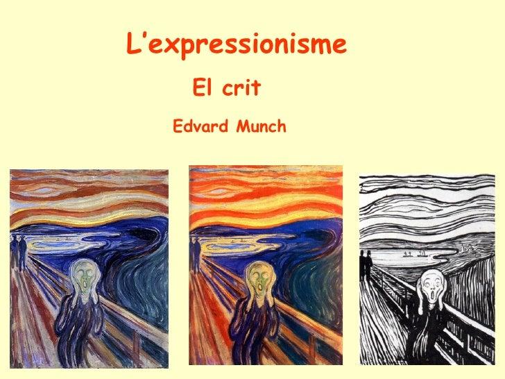L'expressionisme      El crit    Edvard Munch