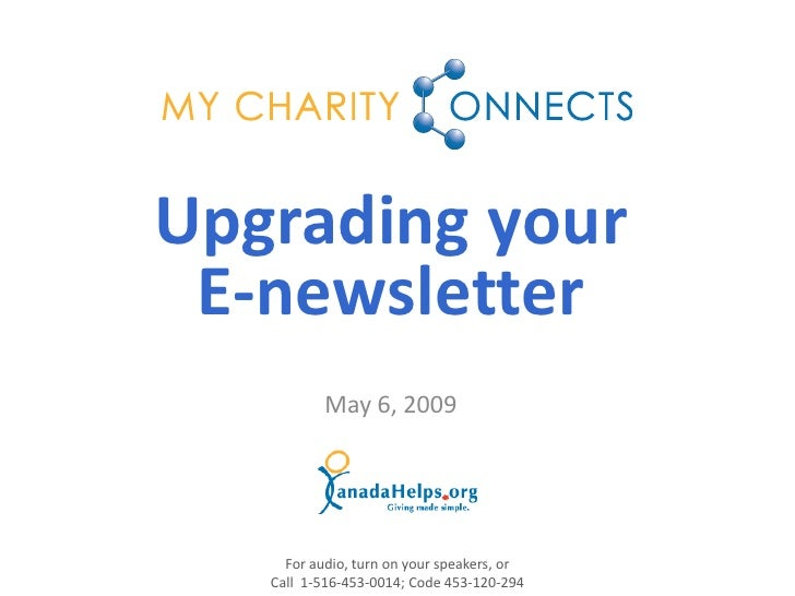 Upgrading your  E-newsletter            May 6, 2009          For audio, turn on your speakers, or    Call 1-516-453-0014; ...