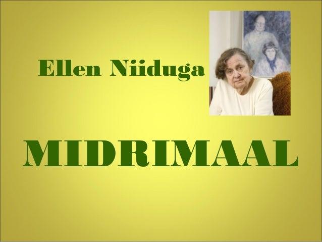 Ellen Niiduga MIDRIMAAL