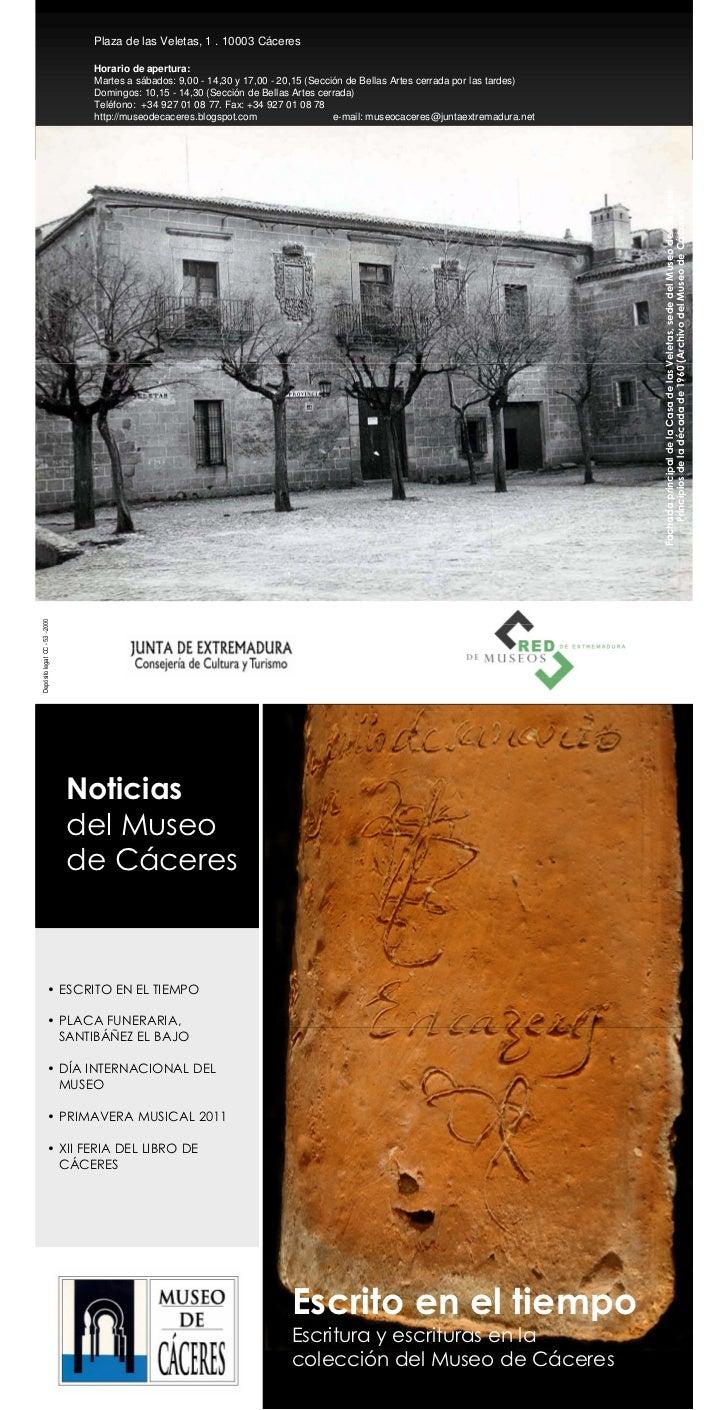 Plaza de las Veletas, 1 . 10003 Cáceres                                 Horario de apertura:                              ...