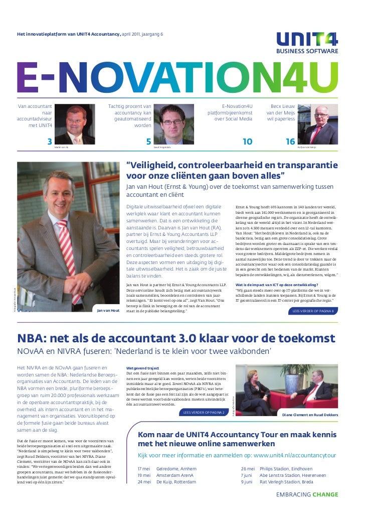 Het innovatieplatform van UNIT4 Accountancy, april 2011, jaargang 6 e-NoVATIoN4U             Van accountant               ...