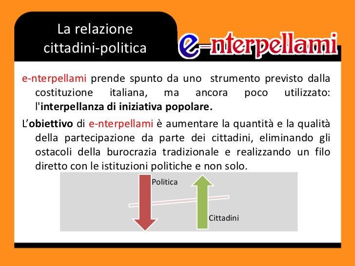 La relazione cittadini-politica<br />e-nterpellamiprende spunto da uno  strumento previsto dalla costituzione italiana, ma...
