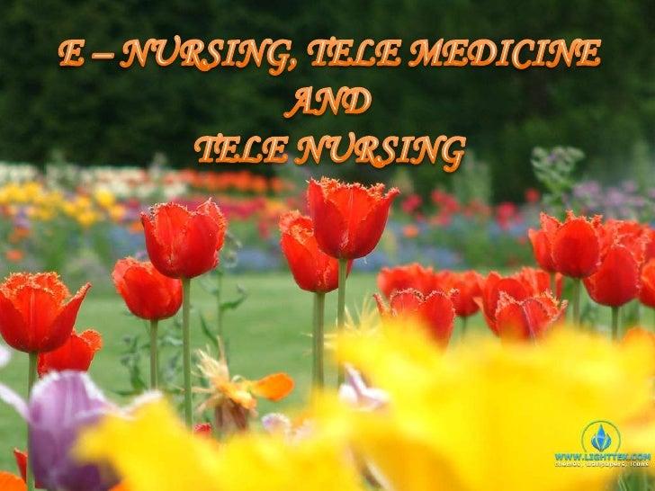 E – NURSING, TELE MEDICINE AND TELE NURSING<br />