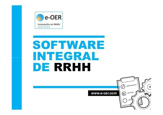 SOFTWARE INTEGRAL www.e-oer.com INTEGRAL DE RRHH