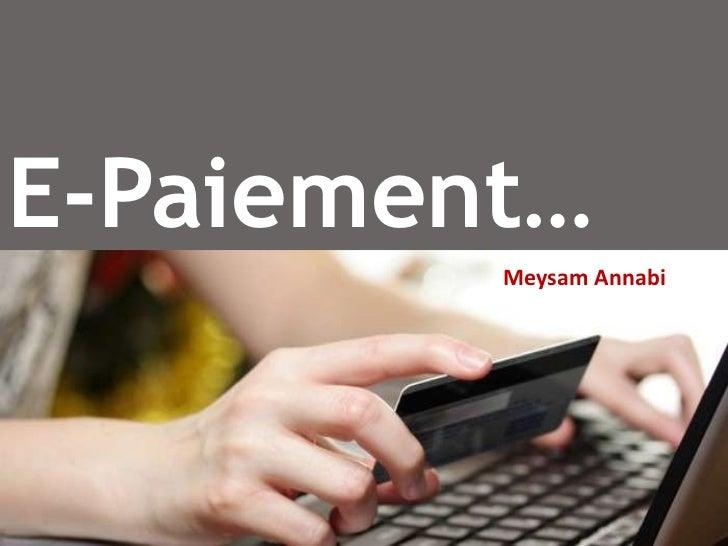 E-Paiement…         Meysam Annabi