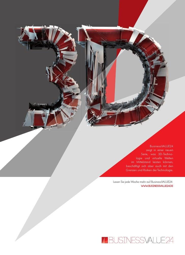 BusinessVALUE24                         zeigt in einer neuen                     Serie, was 3D-Techno-                logi...