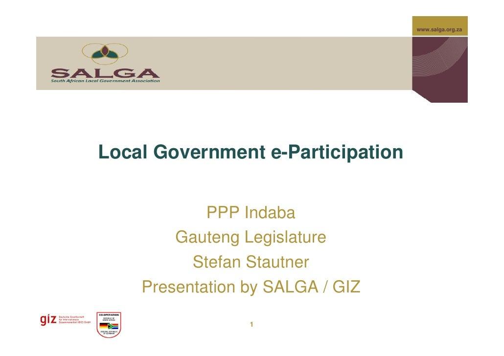 www.salga.org.zaLocal Government e-Participation            PPP Indaba        Gauteng Legislature          Stefan Stautner...