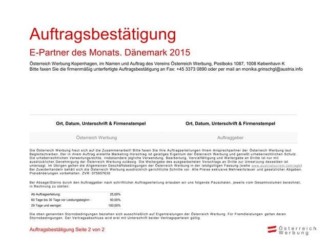 Monika Grinschgl, Partnermanagement Dänemark & Schweden monika.grinschgl@austria.info Telefon: +45 3373 0884 Fax: +45 3373...