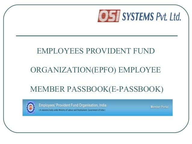 EMPLOYEES PROVIDENT FUNDORGANIZATION(EPFO) EMPLOYEEMEMBER PASSBOOK(E-PASSBOOK)