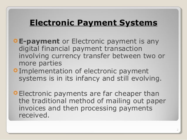 research paper on electronic payment systems Review of sample research paper about online payment systems free research proposal example on ops topic it's easy and free with any electronic payment system.