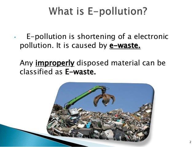 electronic pollution Consumer electronics such as tvs, computer equipment, and dvd players contain toxic metals and chemicals according to the epa, americans own nearly 3 billion.