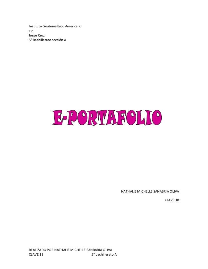Instituto Guatemalteco Americano<br />Tic<br />Jorge Cruz<br />5° Bachillerato sección A<br />NATHALIE MICHELLE SANABRIA O...