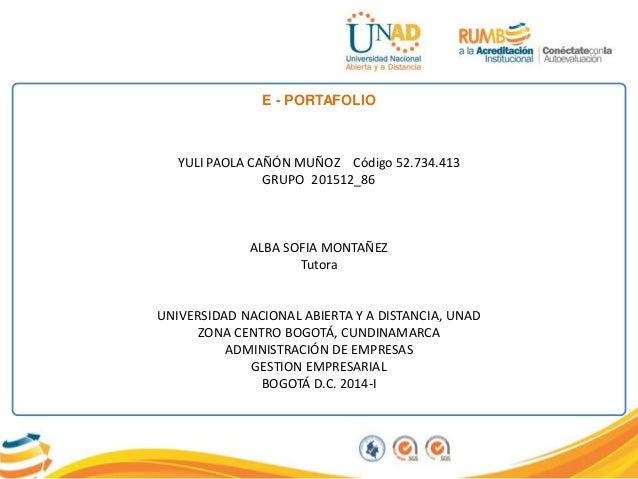YULI PAOLA CAÑÓN MUÑOZ Código 52.734.413 GRUPO 201512_86 ALBA SOFIA MONTAÑEZ Tutora UNIVERSIDAD NACIONAL ABIERTA Y A DISTA...