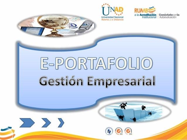 E-PORTAFOLIO GESTION EMPRESARIAL Edwin Yamid Florido González Grupo_159 Julietthe Marín Tutora Gestión Empresarial UNIVERS...