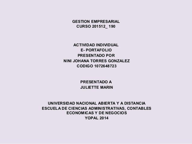 GESTION EMPRESARIAL CURSO 201512_ 190 ACTIVIDAD INDIVIDUAL E- PORTAFOLIO PRESENTADO POR NINI JOHANA TORRES GONZALEZ CODIGO...
