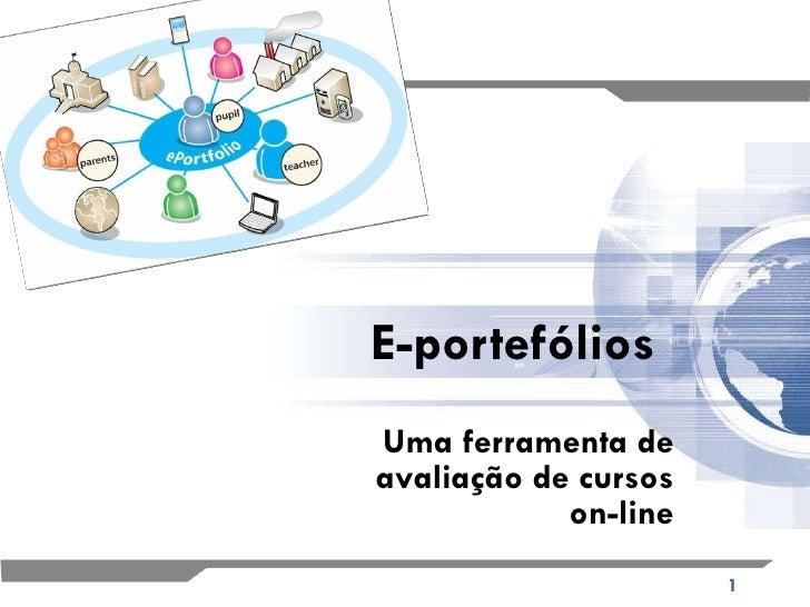 E-portefólios Uma ferramenta de avaliação de cursos on-line