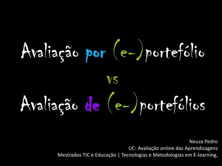 Avaliação por (e-)portefólio             vsAvaliação de (e-)portefólios                                                   ...