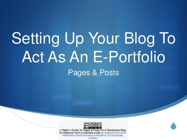 SSetting Up Your Blog ToAct As An E-PortfolioPages & Posts