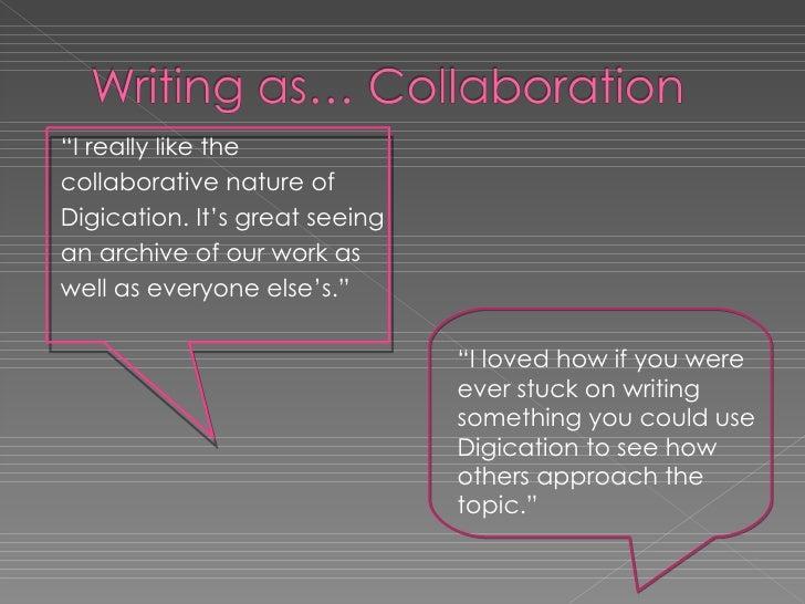 "<ul><li>"" I really like the  </li></ul><ul><li>collaborative nature of </li></ul><ul><li>Digication. It's great seeing </l..."