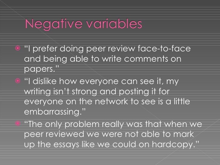 """<ul><li>"""" I prefer doing peer review face-to-face and being able to write comments on papers."""" </li></ul><ul><li>"""" I disli..."""