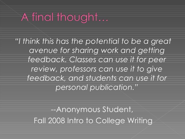 """<ul><li>"""" I think this has the potential to be a great avenue for sharing work and getting feedback. Classes can use it fo..."""