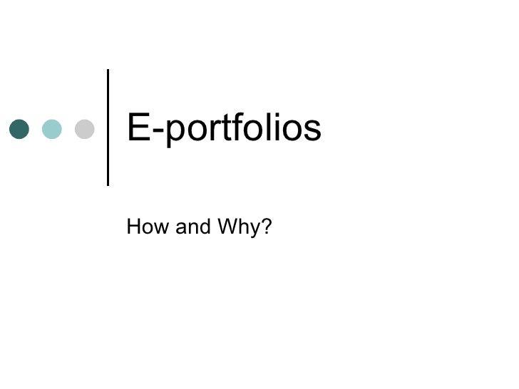 E-portfolios How and Why?