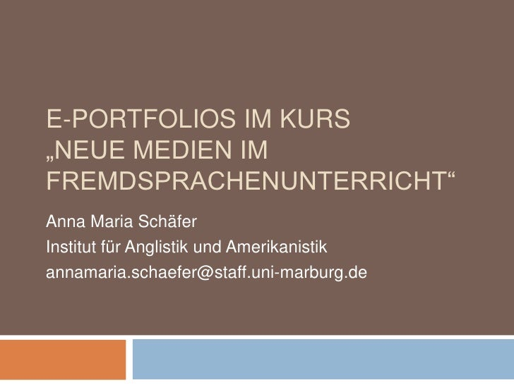 """E-Portfolios im Kurs """"Neue Medien im Fremdsprachenunterricht""""<br />Anna Maria Schäfer<br />Institut für Anglistik und Amer..."""